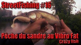 StreetFishing #16 Pêche du sandre au leurre souple Vibro Fat CrazyFish -GoPro HD