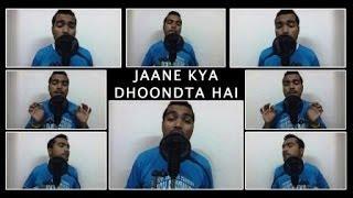 Jaane Kya Dhoondta Hai | SUR [2002] | A cappella Version | Prajoth D