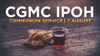 CGMC Ipoh Communion Service - Saturday 7th August @ 8:00 pm