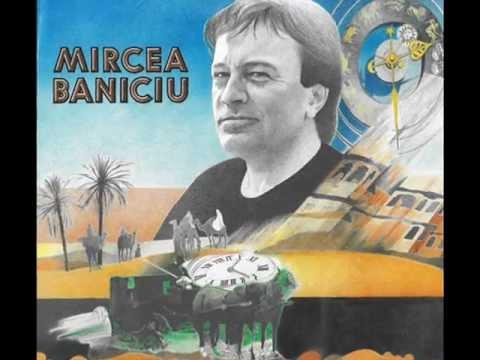 Mircea Baniciu - Dealul cu dor