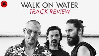 Download Thirty Seconds To Mars - Walk On Water | Track Review MP3 song and Music Video