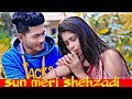Sun Meri Shehzadi Main Tera Shehzada || saton janam metere || New hindi Song