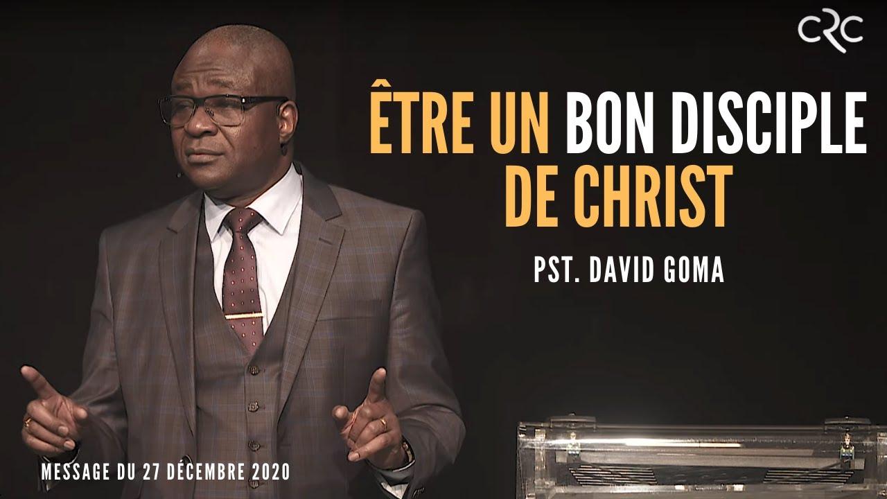 Être un bon disciple de Christ | Pst David Goma [27 décembre 2020]