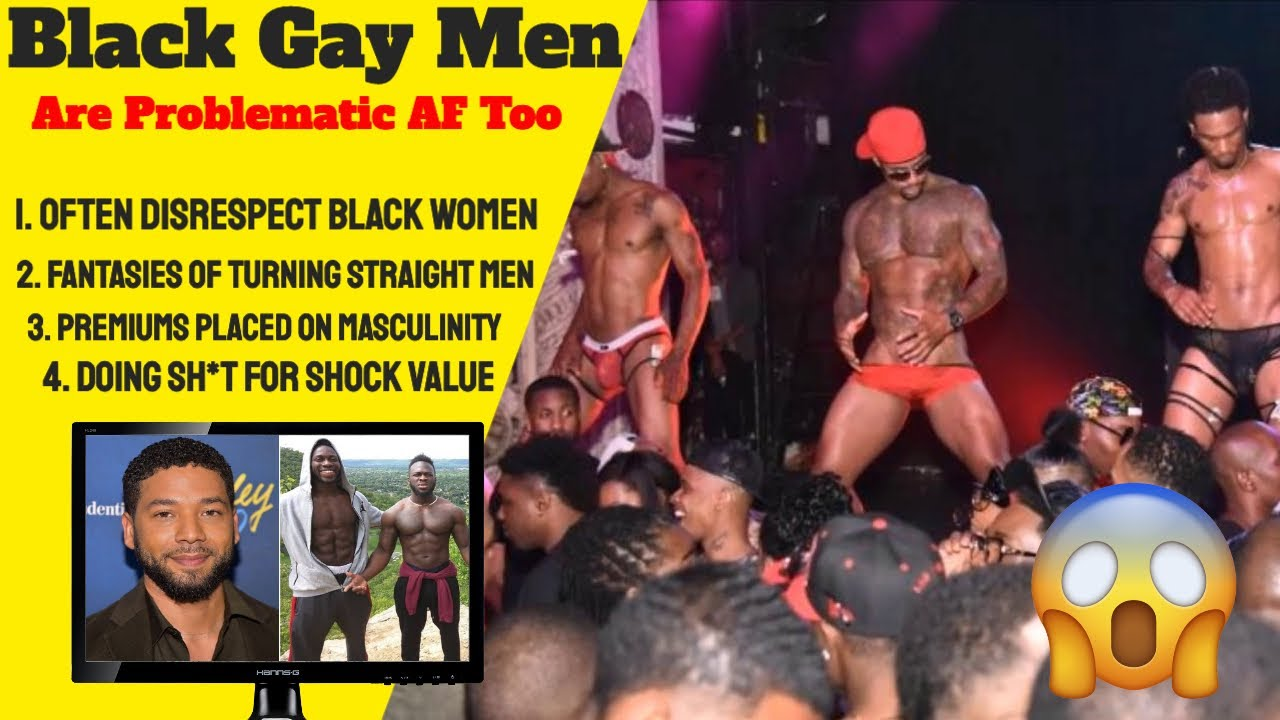 Black Gay Men Are Problematic For The Black Community Too