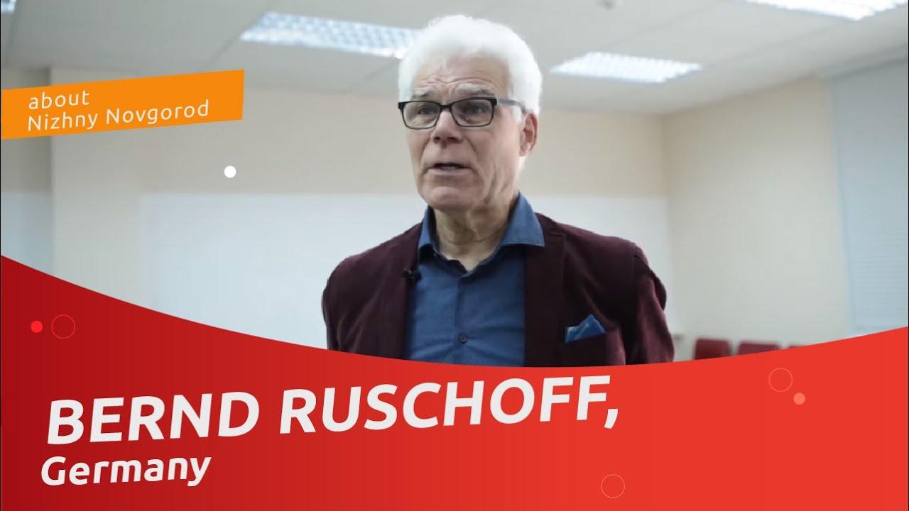 Bernd Ruschoff (Germany) about Nizhny Novgorod