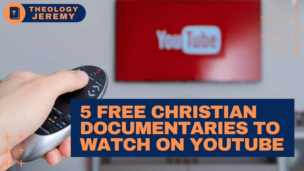 Download 5 Best FREE Christian Documentaries To Watch On Youtube (2020)