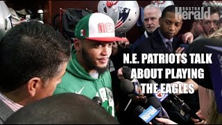 N.E. Patriots Talk About Playing Philadelphia Eagles