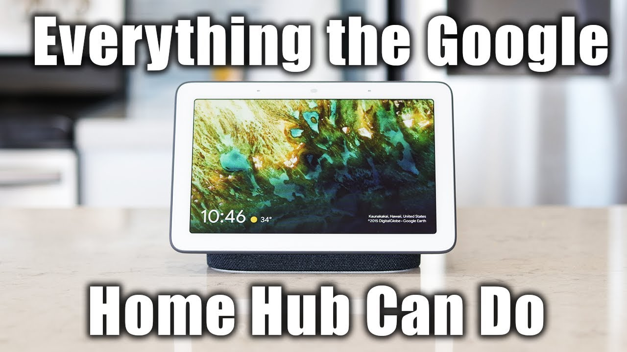 Everything the Google Home Hub Can Do