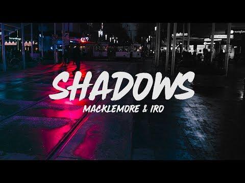 Macklemore - Shadow (Lyrics) feat. IRO