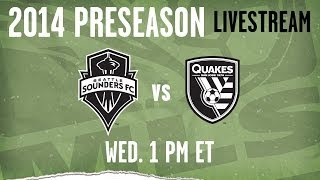 San Jose Earthquakes vs. Seattle Sounders | 2014 MLS Preseason