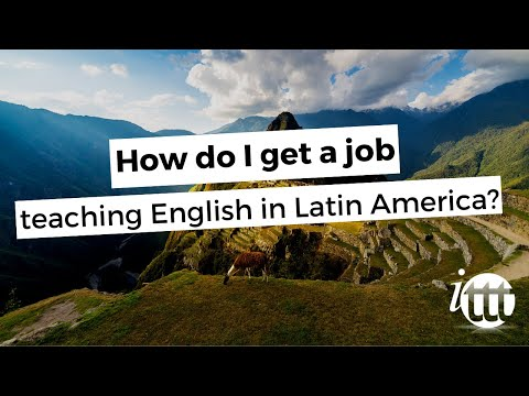 ITTT FAQs - How to find a job teaching English in Latin America