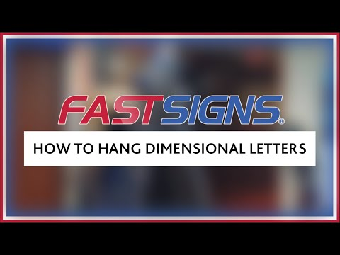 How To Hang Dimensional Letters | FASTSIGNS®
