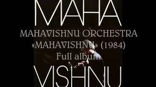 Mahavishnu is an album by the Mahavishnu Orchestra, released in 198...