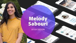 UI/UX Design with Melody Sabouri - 1 of 3
