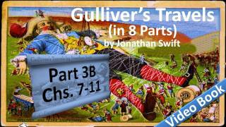 Part 3-B - Gulliver's Travels Audiobook by Jonathan Swift (Chs 07-11)