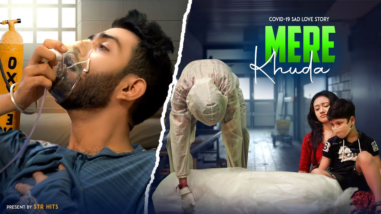 Mere Khuda | Story Of A Covid-19 Patient | Covid-19 Vs Family | Heart Touching Love Story | STR hits