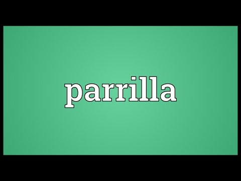 Parrilla Meaning