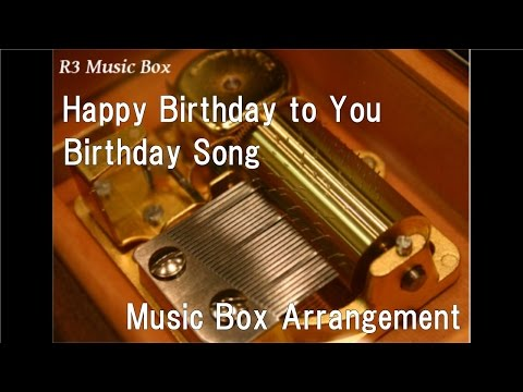 Happy Birthday To You/Birthday Song [Music Box]