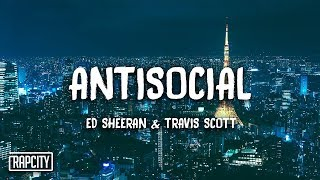 Ed Sheeran & Travis Scott - Antisocial (Lyrics)