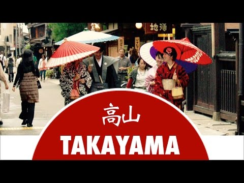 Discover Takayama City - Japan