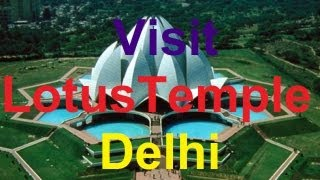 India Visit : Lotus Temple Delhi ( Sydney Opera of India )