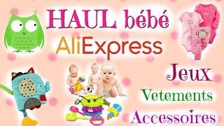[HAUL] Aliexpress Bébé jeux, vetements, accessoires + astuces