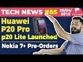 Huawei P20 Pro, Nokia 7 Plus Pre-Order, Mi A2, Moto G6, Moto E5, OnePlus 6, Vivo V9 Youth:TTN#85