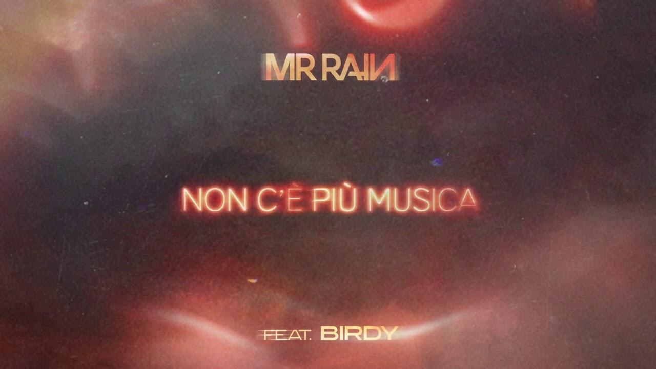 Mr.Rain - Non c'è più musica (feat. Birdy) [Official Visual Art Video]