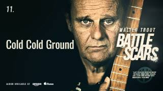 Walter Trout - Cold Cold Ground (Battle Scars)