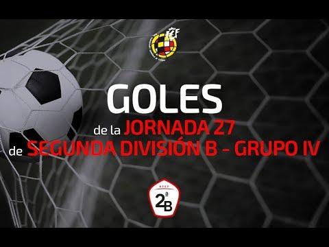 Segunda División B - Goles de la jornada 27 (Grupo IV) - YouTube