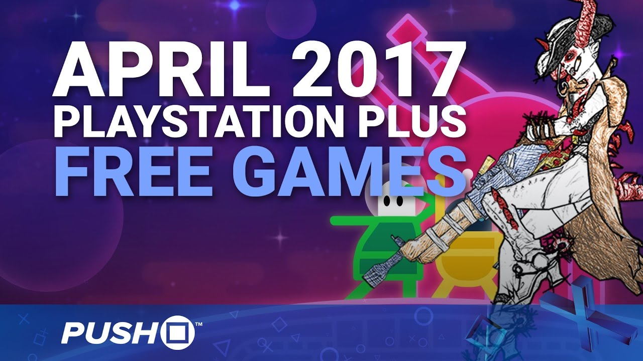 Free Playstation Plus Games Announced April 2017 Ps4