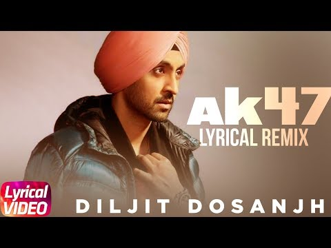 AK 47 (Video) | Lyrical Remix | Diljit Dosanjh | Latest Remix Songs 2018 | Speed Records