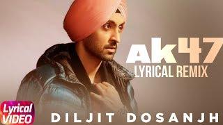 AK 47 () | Lyrical Remix | Diljit Dosanjh | Latest Remix Songs 2018 | Speed Records