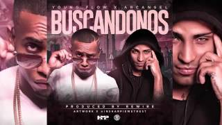 Young Flow ft Arcangel - Buscándonos