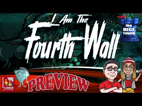 """""""I AM THE FOURTH WALL"""" a Dice Tower Preview - with Boardgame"""
