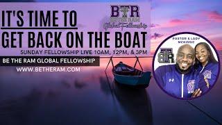 Get Back on the Boat!!! // Be the Ram Global Fellowship // Pastor McKissic // Luke 5:4-8