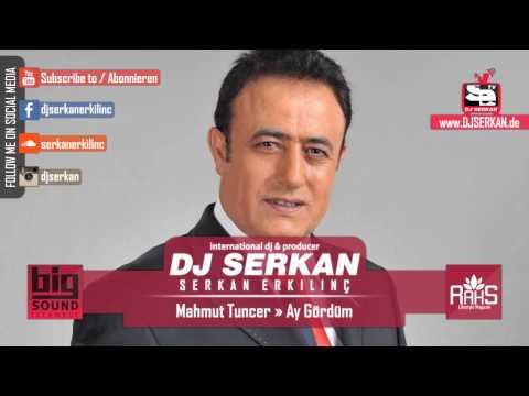 Mahmut Tuncer - Ay Gördüm Remix (Serkan Erkılınç) www.DJSERKAN.de
