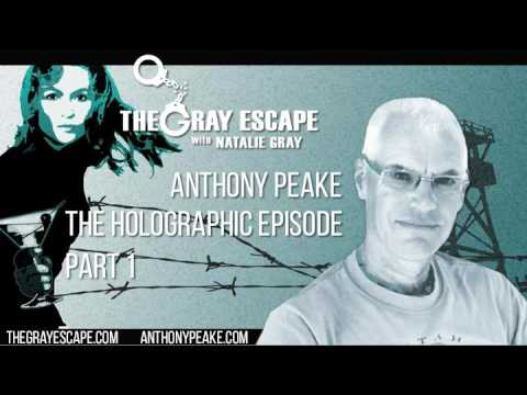 Anthony Peake | The Holographic Episode | Part 1