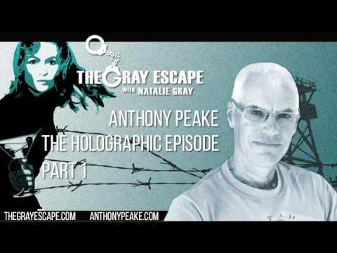 Anthony Peake | The Holographic Episode |Part 1