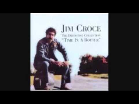 JIM CROCE - TIME IN A BOTTLE 1972