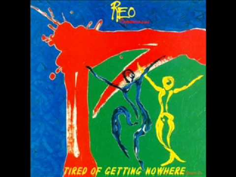 REO Speedwagon - Tired of Getting Nowhere