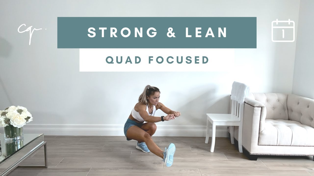 45 Min QUAD FOCUSED LEG WORKOUT | Strong & Lean Series Day 1