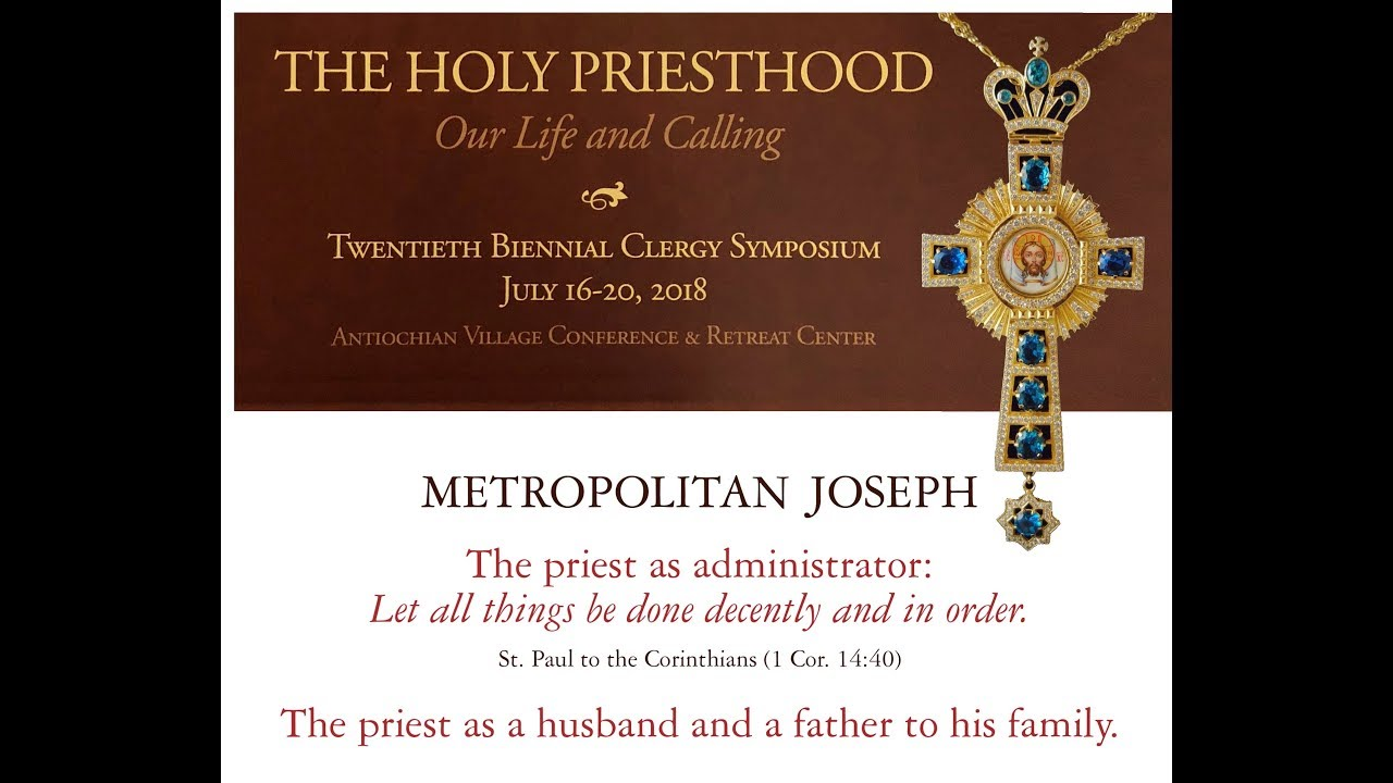 Metropolitan Joseph - 2018 Antiochian Clergy Symposium | Ancient