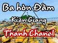 Ba Hòn Đầm- Kiên Giang/ Thanh Chanel
