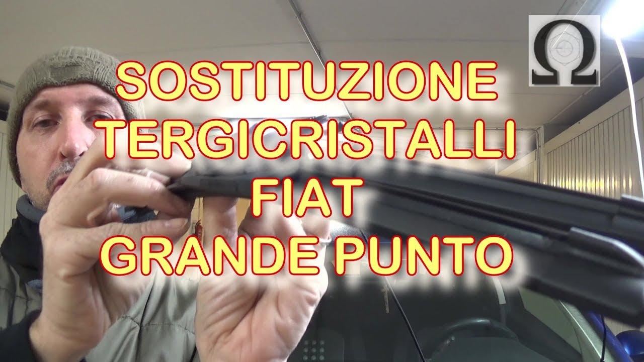 SOSTITUZIONE SPAZZOLE TERGICRISTALLI FIAT GRANDE PUNTO - YouTube