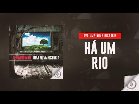 Fernandinho - Há Um Rio (DVD Uma Nova História)