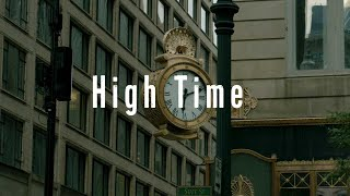 High Time Music Video