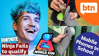 Ninja Fails to Qualify for Fortnite World Cup & New Tech to Stop Phones at School