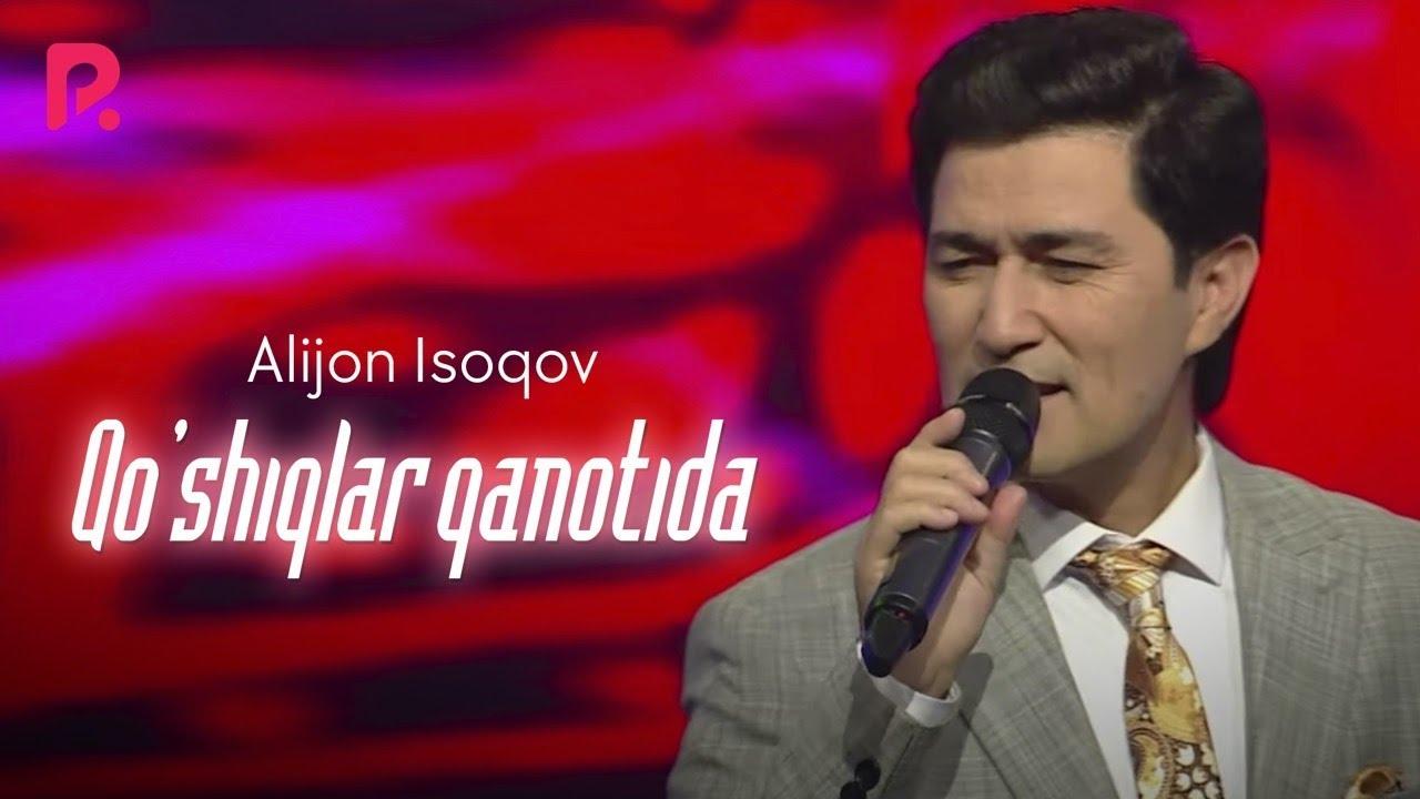 Alijon Isoqov - Qo'shiqlar qanotida