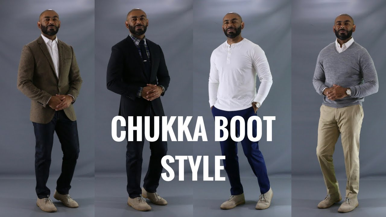 How To Style Chukka Boots How To Wear Clarks Desert Boots